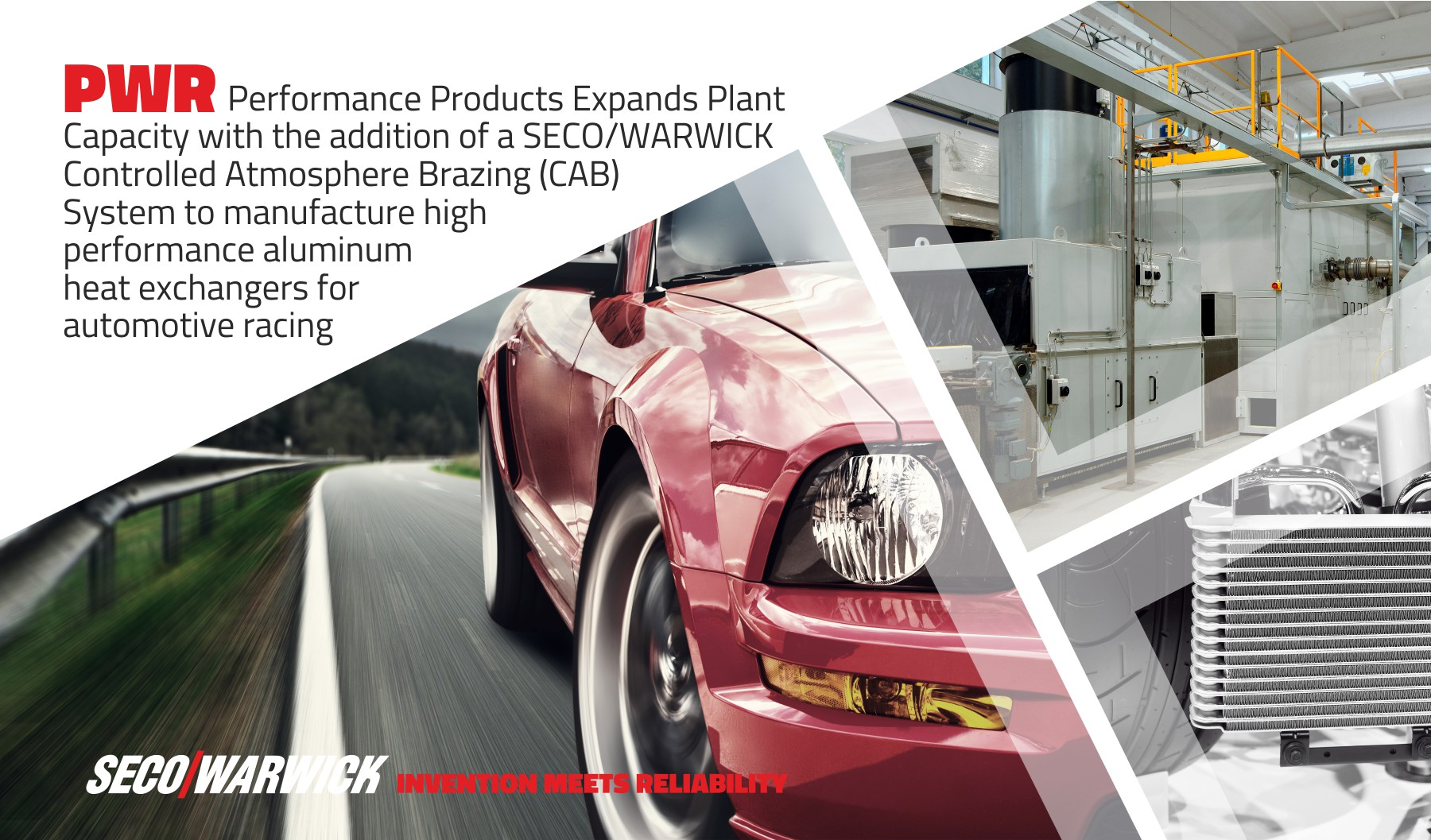 PWR Performance Products Expands Plant Capacity with the addition of a SECO/WARWICK Controlled Atmosphere Brazing (CAB) System to manufacture high performance aluminum heat exchangers for automotive racing