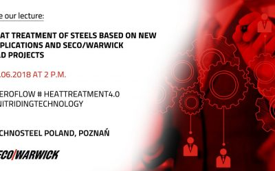 SECO/WARWICK on the role of the most modern technologies in heat treatment of steel at TechnoSteel Poland