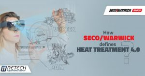 How SECO/WARWICK defines Heat Treatment 4.0