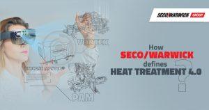 How SECO/WARWICK defines Heat Treatment 4.0