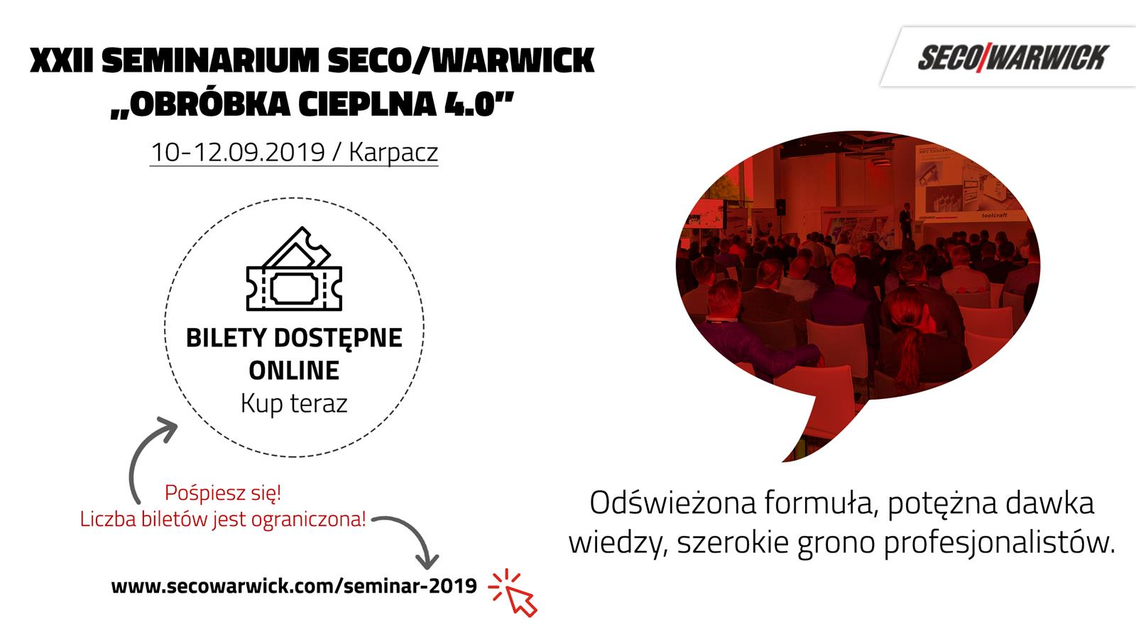 "22 Seminarium Seco/Warwick - ""Obróbka Cieplna 4.0"""