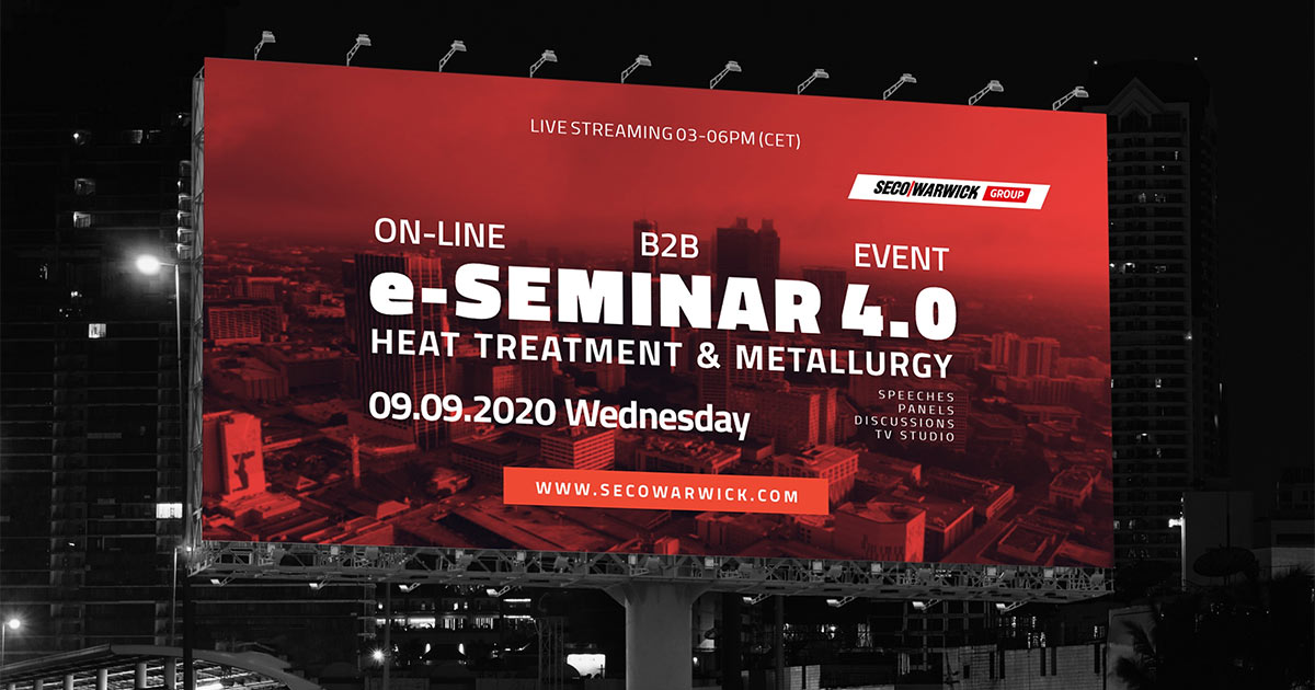 SECO/WARWICK organizes the world's first such online event — Heat Treatment 4.0 e-SEMINAR